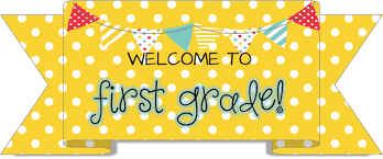 Mrs. Poelker's Class / WELCOME TO FIRST GRADE